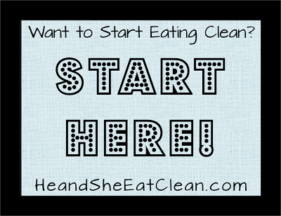 want-to-start-eating-clean-start-here-he-and-she-eat-clean.png