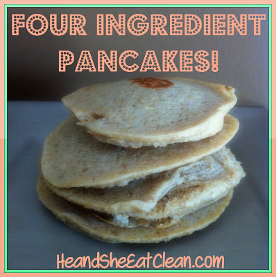 Four_Ingredient_Pancakes_He_and_She_Eat_Clean_Breakfast.jpg