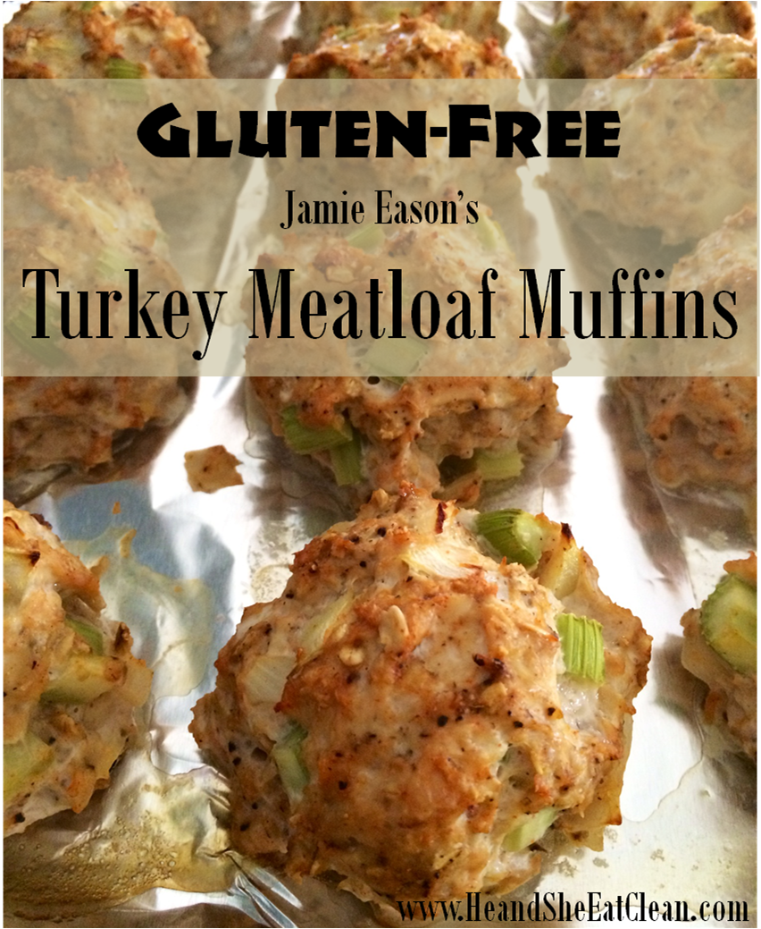 Clean Eat Recipe: Jamie Eason's Turkey Meatloaf Muffins | He and She Eat Clean