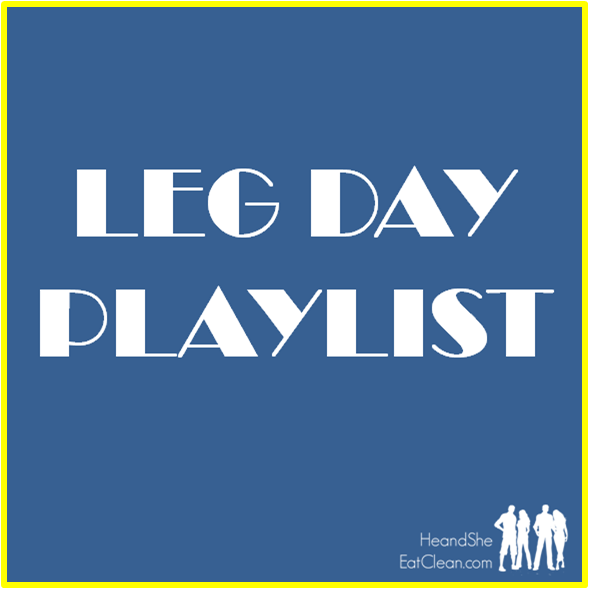 leg-day-playlist-he-and-she-eat-clean-workout-fitness-music-motivation-main.png
