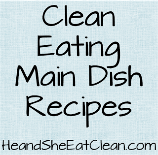 main_dish_recipes_he_and_she_eat_clean.png