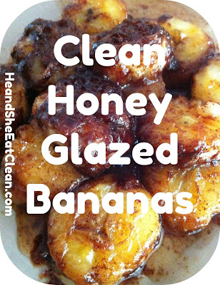 Honey_Glazed_Bananas_Eat_Clean_He_and_She_Eat_Clean_Dessert.jpg+(4).jpg