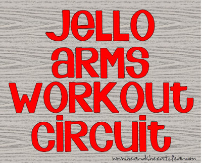 jello-arms-workout-circuit-upper-body-focused-easy-to-do-he-she-eat-clean.jpg