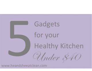 five-gadgets-under-40-dollars-kitchen-eat-clean.jpg