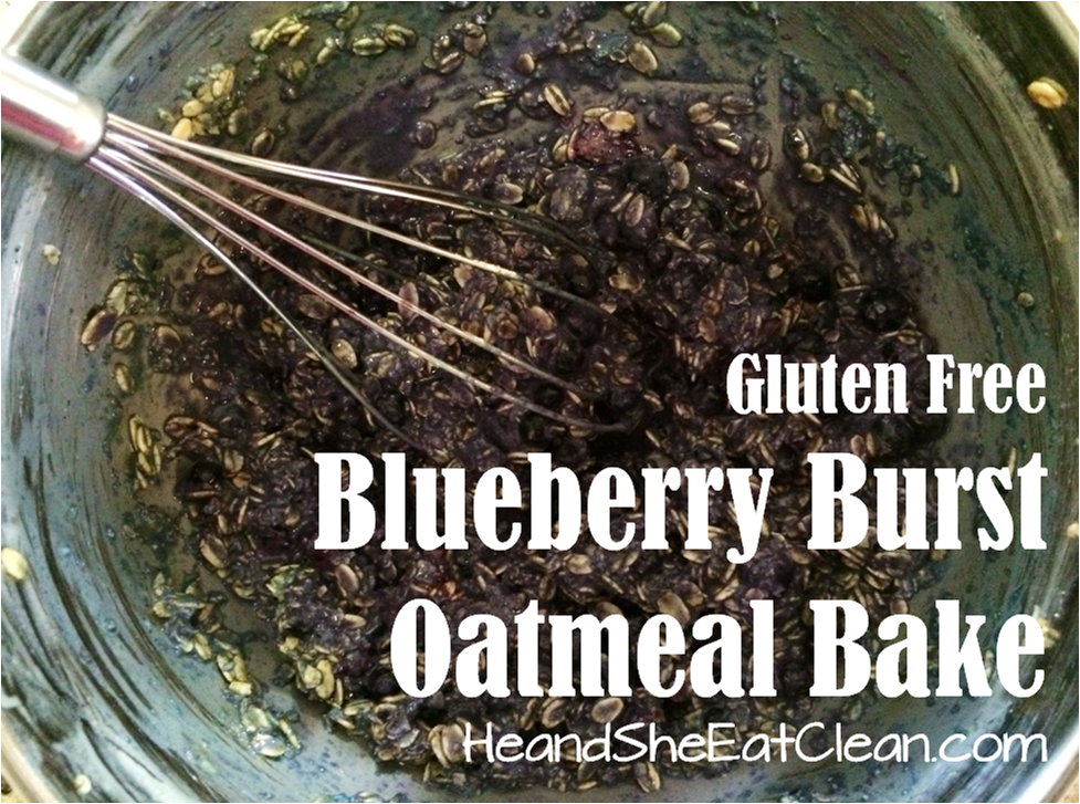 oatmeal-bake-blueberry-burst-gluten-free-eat-clean-he-and-she-eat-clean-healthy-recipe-breakfast-complex-carbs-comfort-food-fruit-diet-mixing-bowl.png