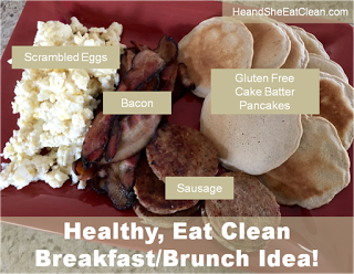 Healthy, Clean Eat Brunch: Eggs, Bacon, Sausage, & Healthy Cake Batter Pancakes | He and She Eat Clean