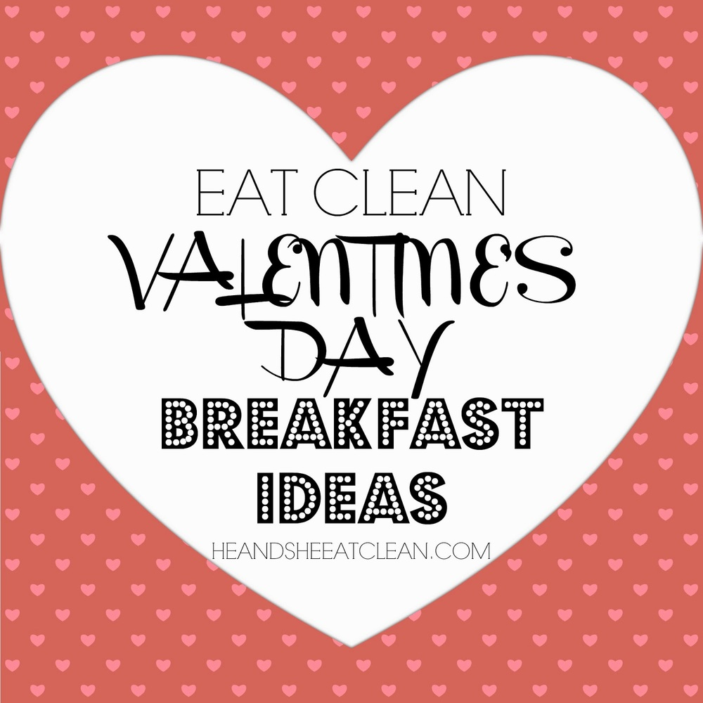 valentines-day-eat-clean-breakfast-ideas-healthy-diet-he-and-she-eat-clean-pancakes-pink-red-love-protein-shake-overnight-oats-2015.jpg