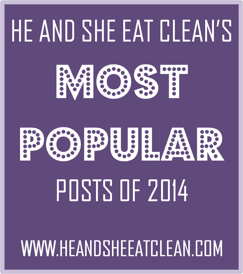 Most Popular Posts of 2014 | He and She Eat Clean