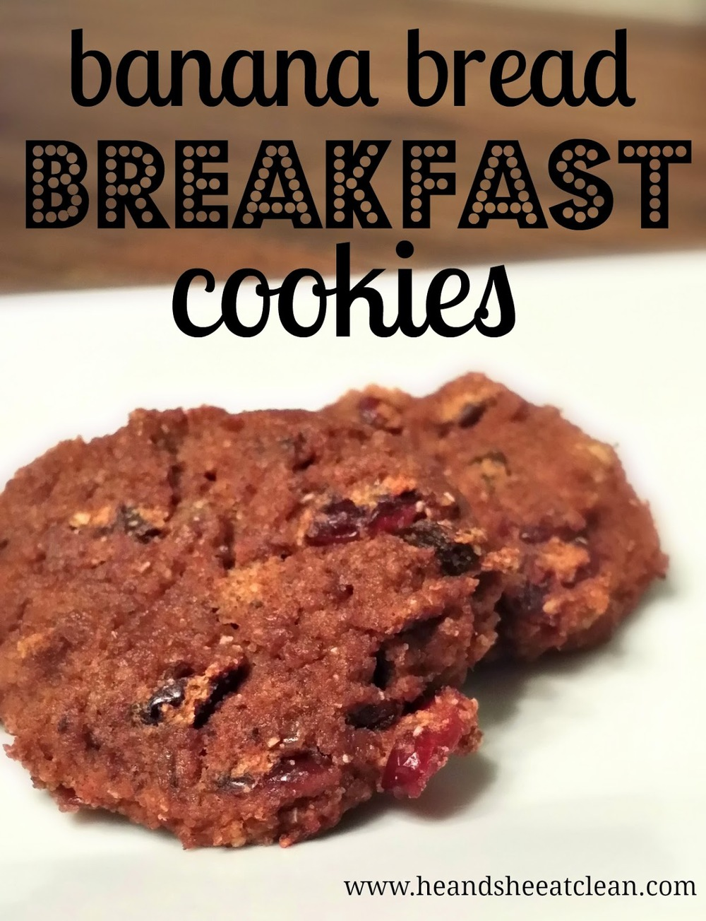banana-bread-breakfast-baked-cookies-recipe-cranberries-raisins-dates-gluten-free-paleo-he-she-eat-clean-2.jpg