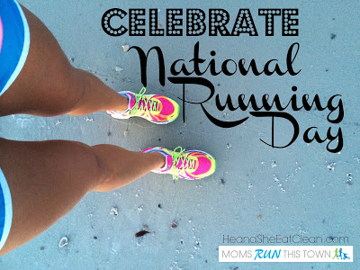 national-running-day-MRTT-moms-run-this-town-he-and-she-eat-clean-celebrate-exercise-fitness.jpg