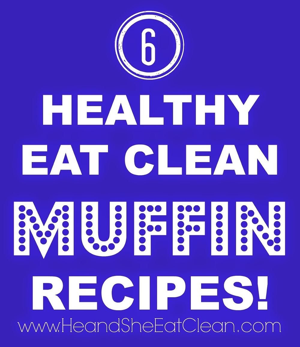 healthy-eat-clean-muffin-recipes-he-and-she-eat-clean-breakfast-dessert-treat-yum-lifestyle.jpg