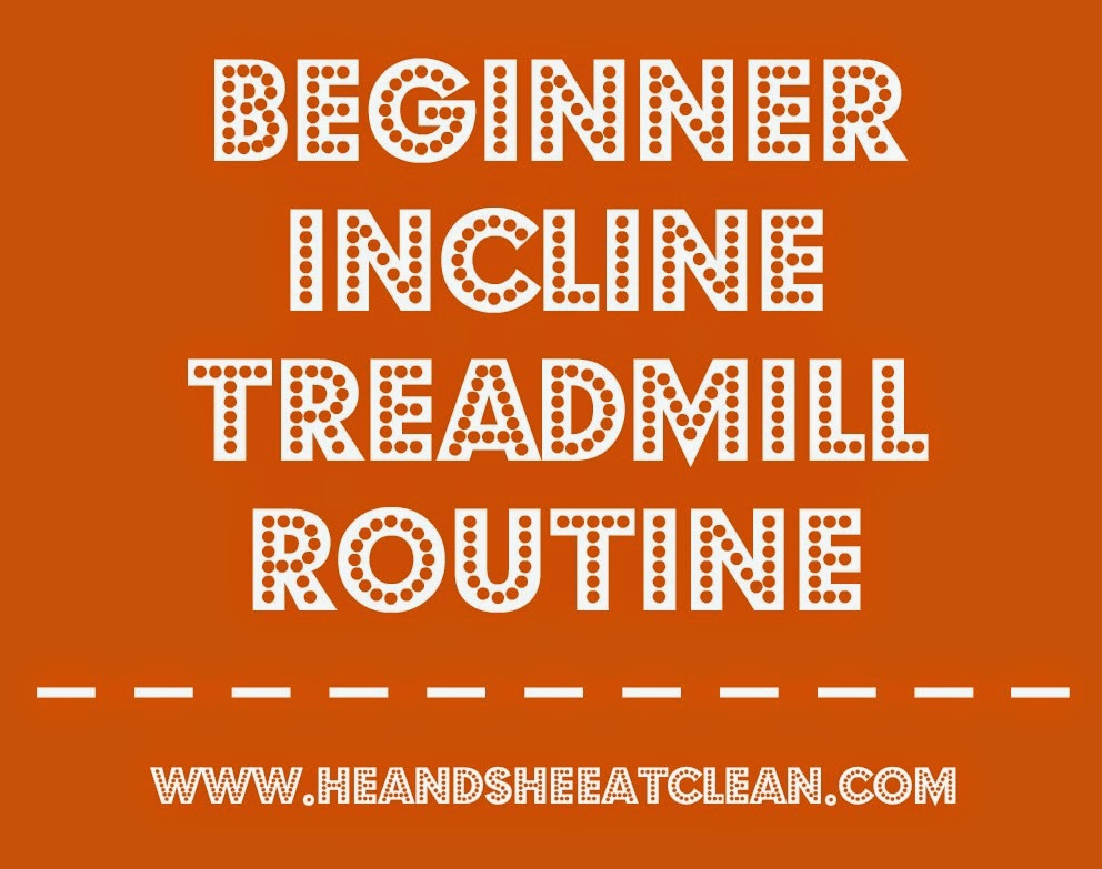 Beginner Incline Treadmill Routine | He and She Eat Clean