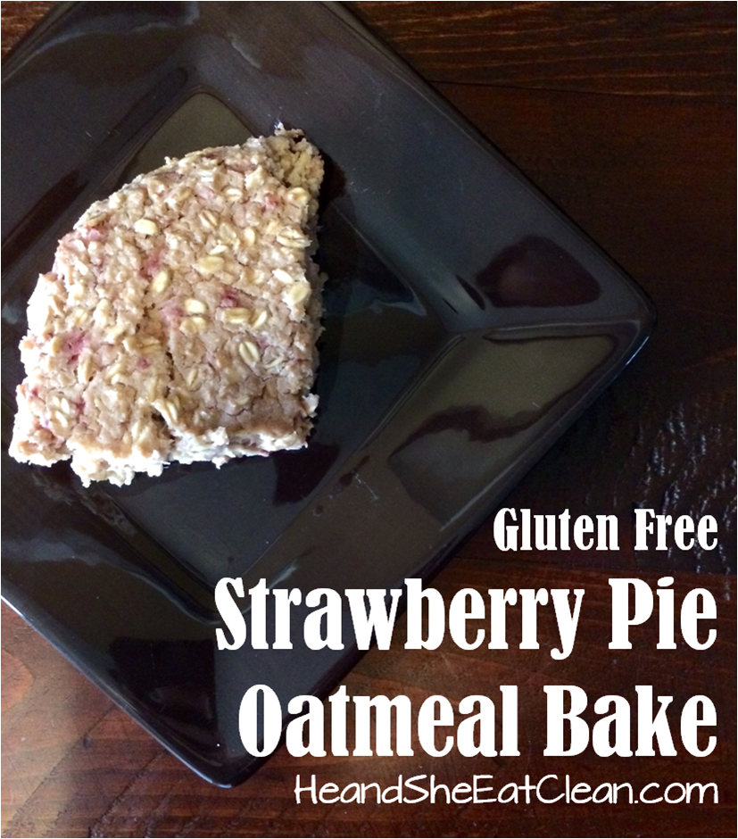 oatmeal-bake-strawberry-pie-gluten-free-eat-clean-he-and-she-eat-clean-healthy-recipe-breakfast-complex-carbs-comfort-food-fruit-diet-organic4.png