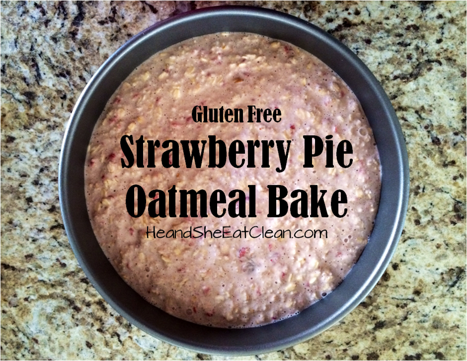oatmeal-bake-strawberry-pie-gluten-free-eat-clean-he-and-she-eat-clean-healthy-recipe-breakfast-complex-carbs-comfort-food-fruit-diet-organic.png