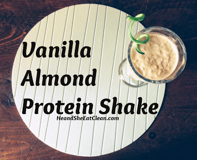 vanilla-almond-protein-shake-he-and-she-eat-clean-font.jpg