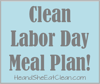 labor_day_meal_plan_he_and_she_eat_clean.png