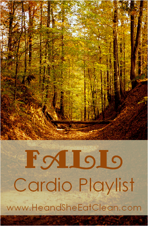 fall-cardio-playlist-exercise-fitness-workout-he-and-she-eat-clean.png