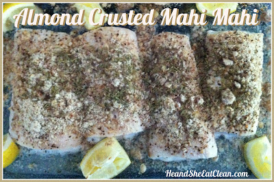 Clean Eat Recipe :: Almond Crusted Mahi Mahi | He and She Eat Clean
