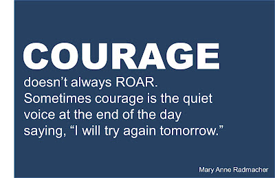 Courage_doesn't_always_roar_image_saying_mary_anne_radmacher_He_and_She_eat_clean.jpg