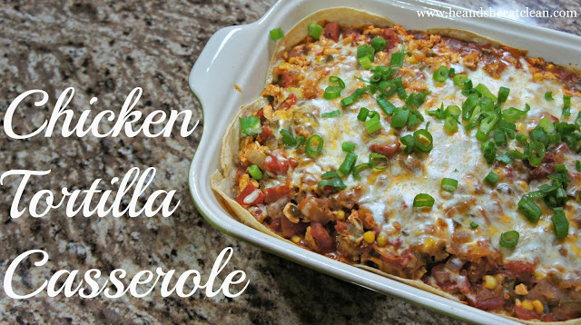 Clean Eat Recipe: Chicken Tortilla Casserole | He and She Eat Clean