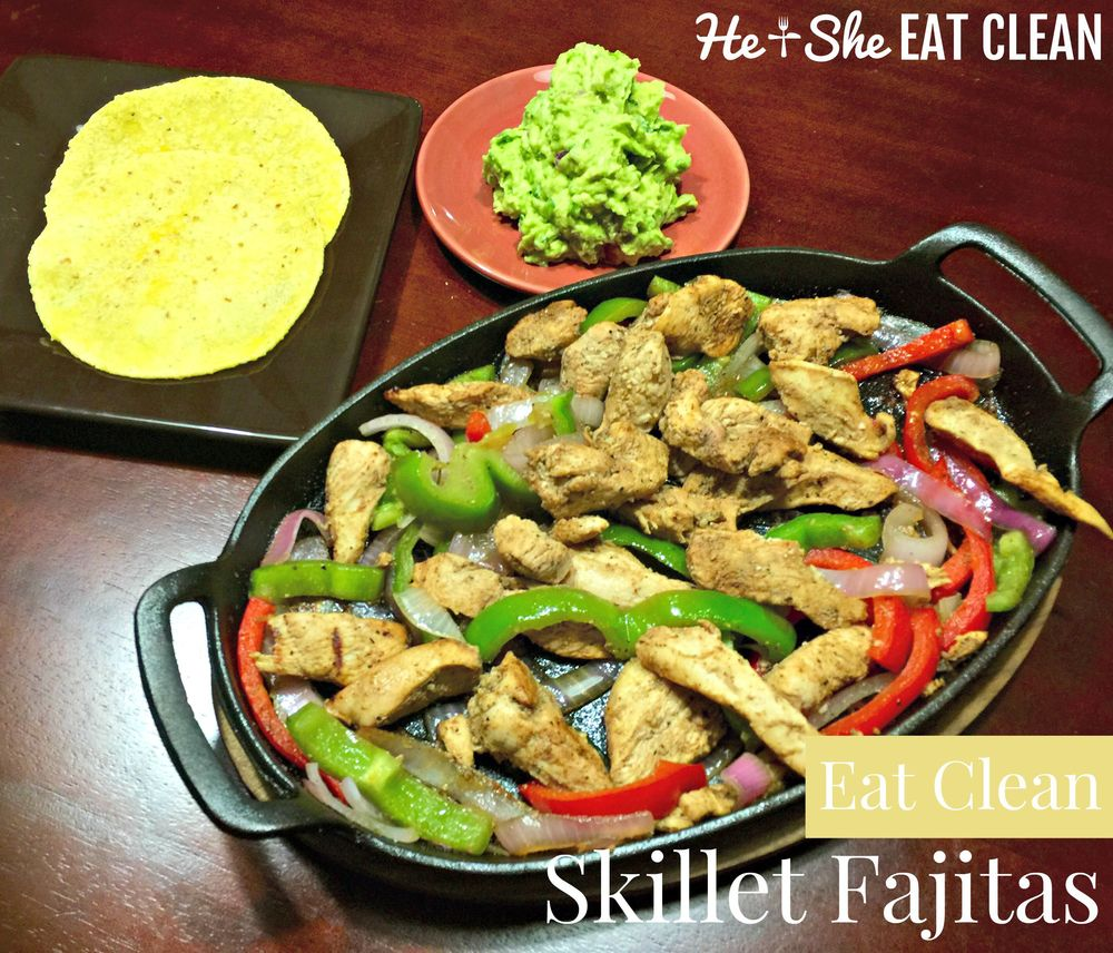 Eat Clean Skillet Fajitas - He and She Eat Clean
