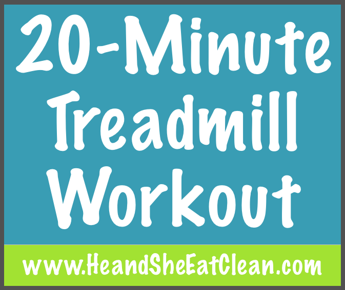 20-Minute Treadmill Cardio Workout | He and She Eat Clean