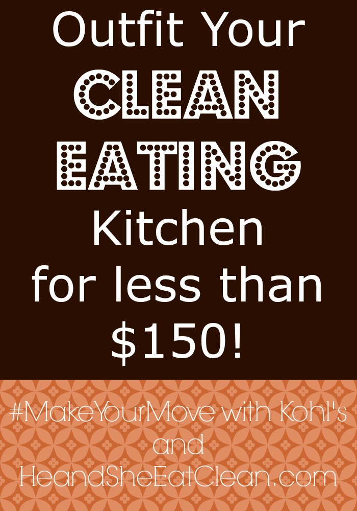 Outfit Your Clean Eating Kitchen for Less Than $150!