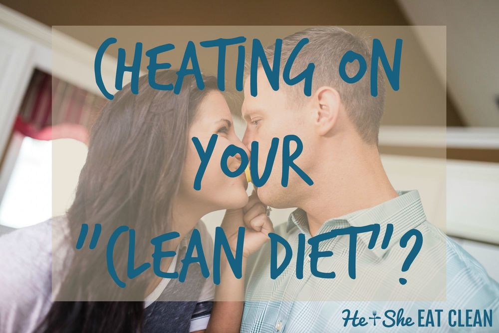 "Cheating on Your ""Clean Diet""? 