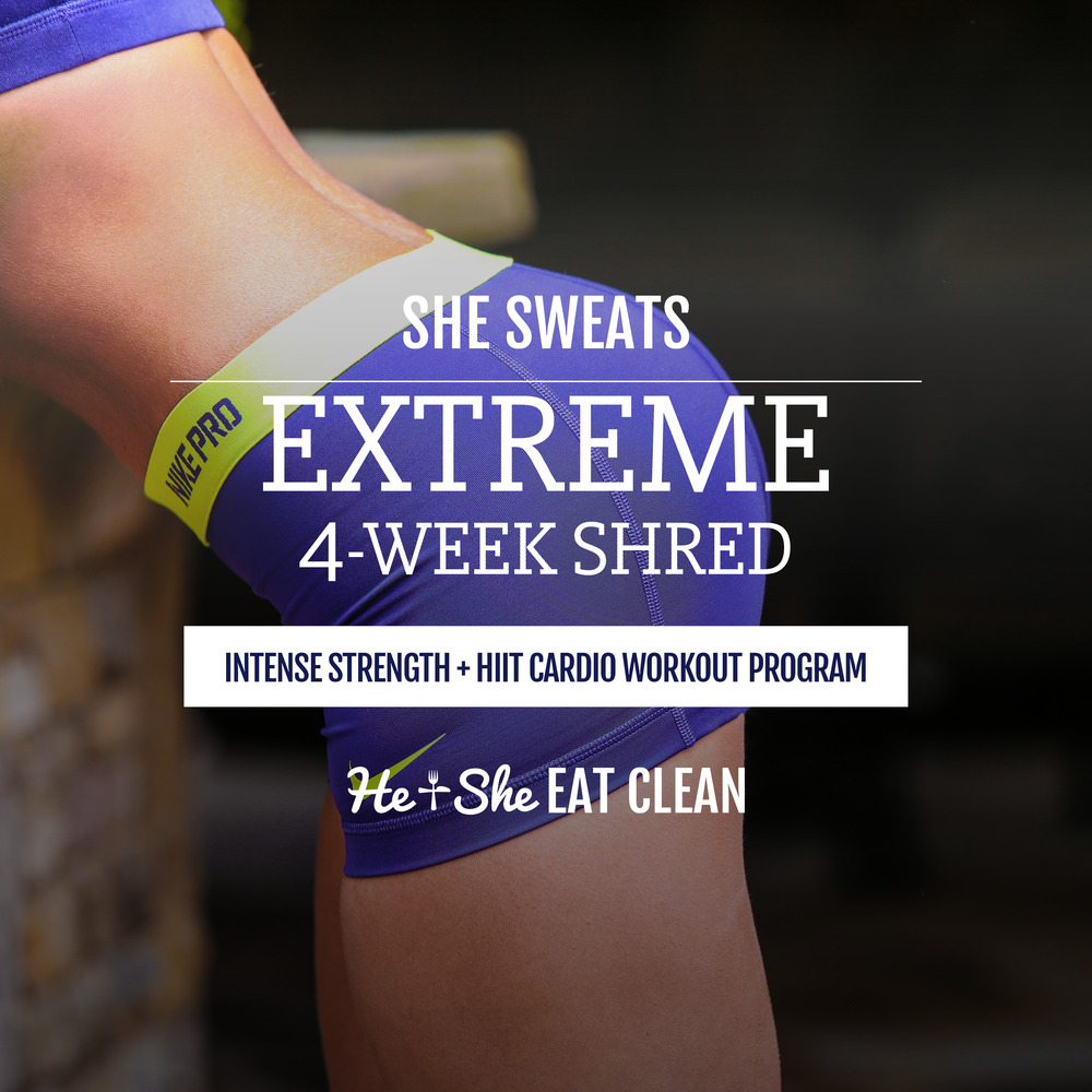 EXTREME 4-Week Shred by He & She Eat Clean