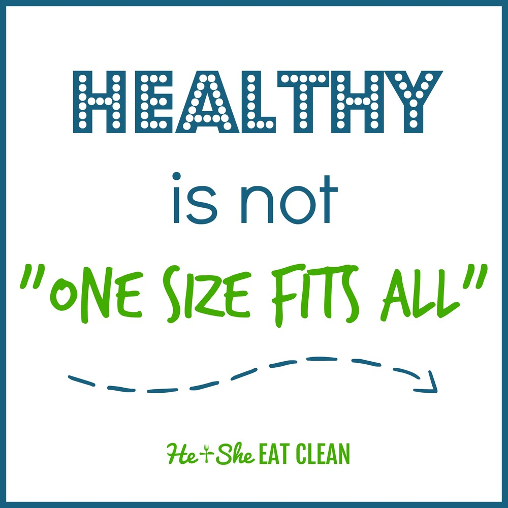 "Healthy is NOT ""One Size Fits All"" 