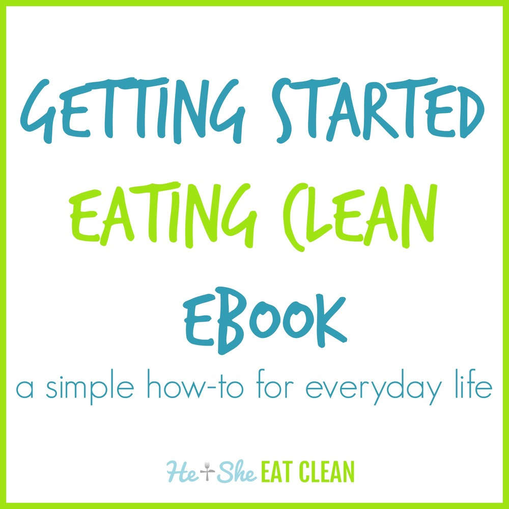 Getting Started Eat Clean eBook - a simple how-to for everyday life | He and She Eat Clean