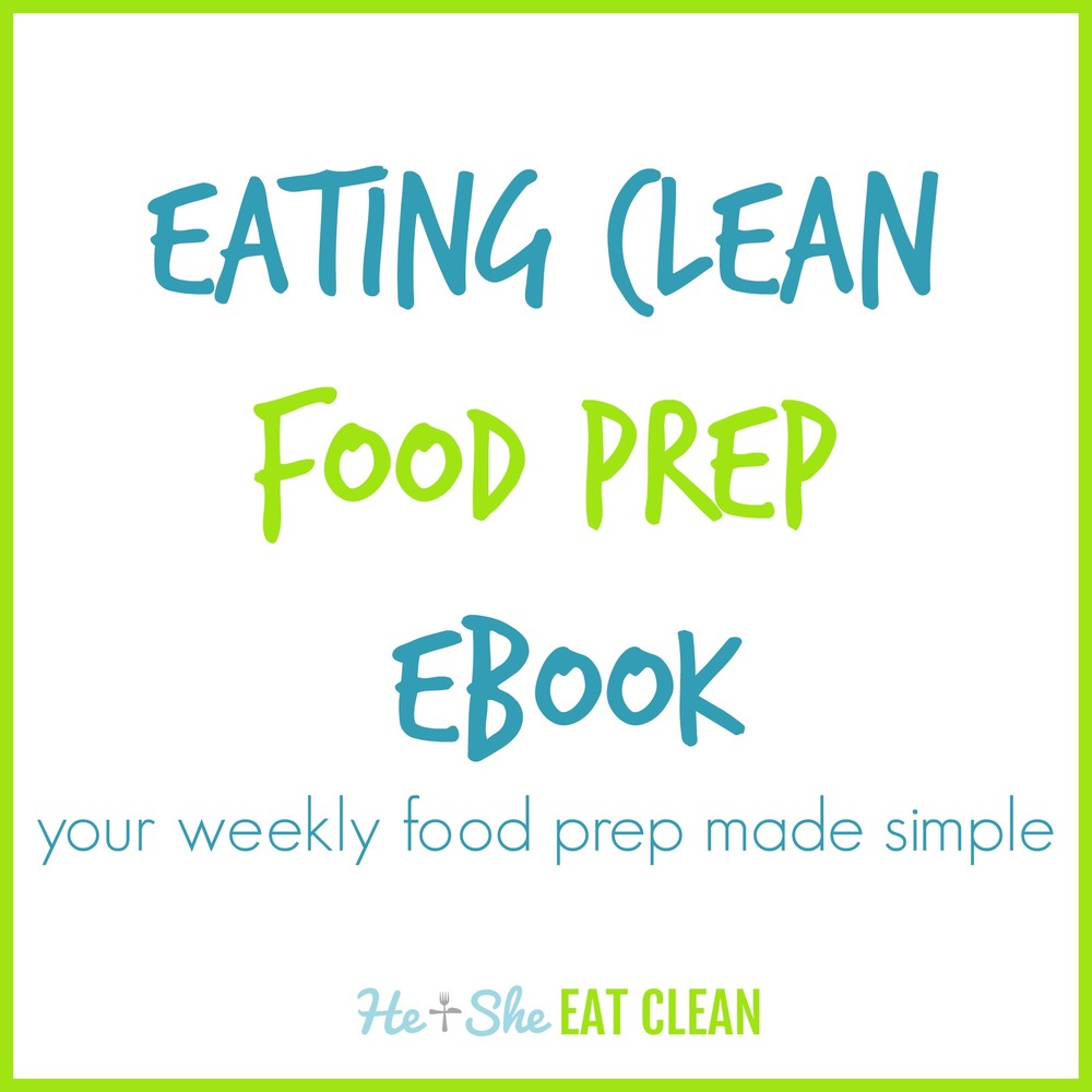 Eating Clean Food Prep eBook - your weekly food prep made simple | He and She Eat Clean