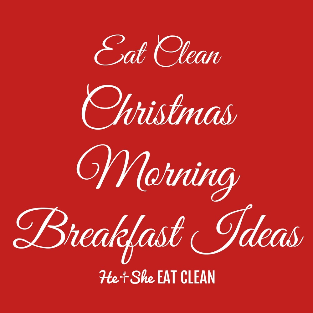 Eat Clean Christmas Morning Breakfast Ideas | He and She Eat Clean