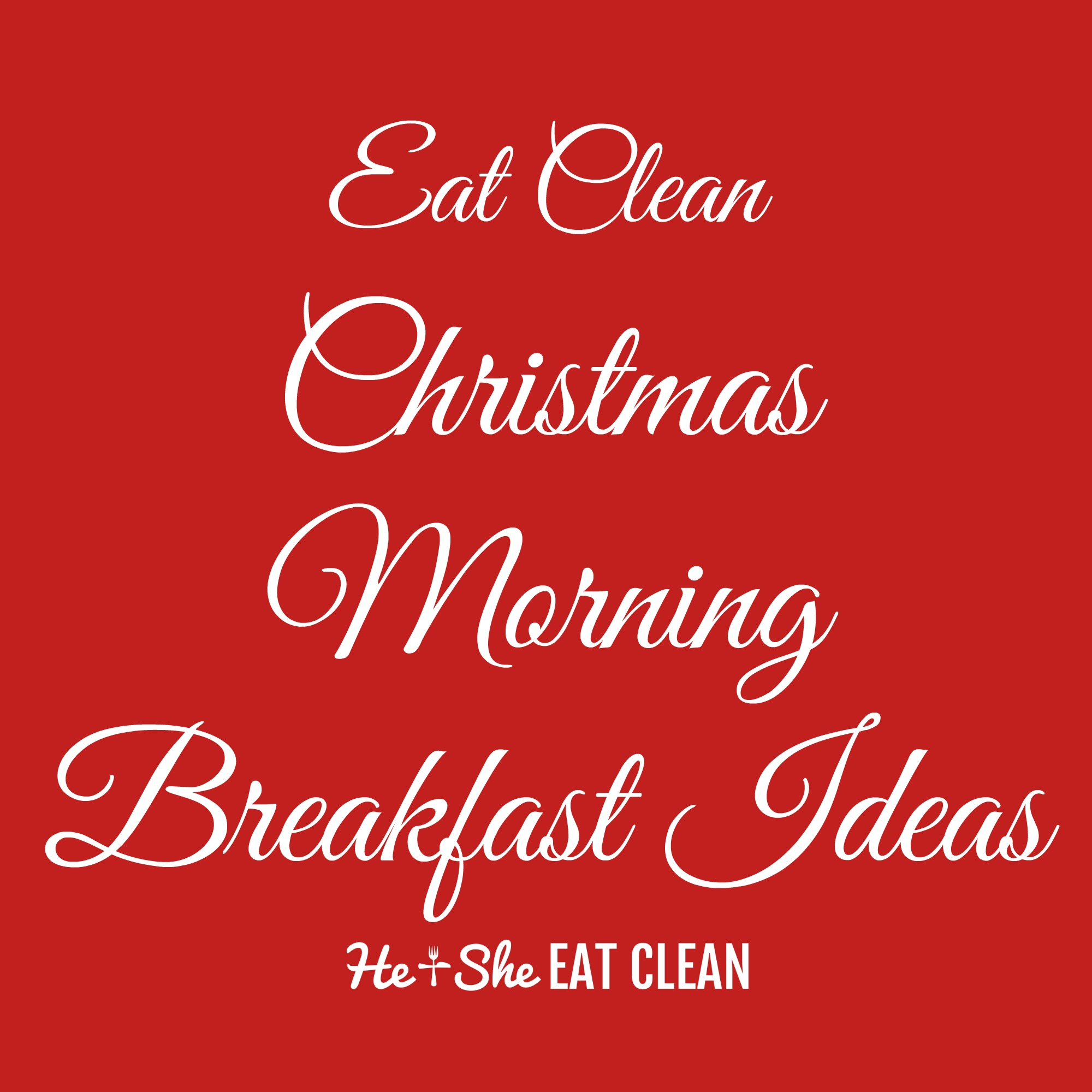 Clean Christmas Morning Breakfast Ideas