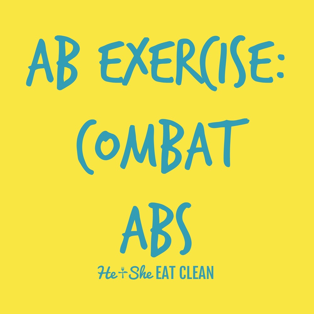 Ab Exercise: Combat Abs | He and She Eat Clean