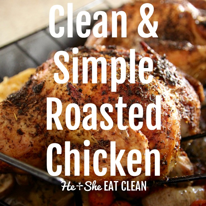 Clean & Simple Roasted Chicken