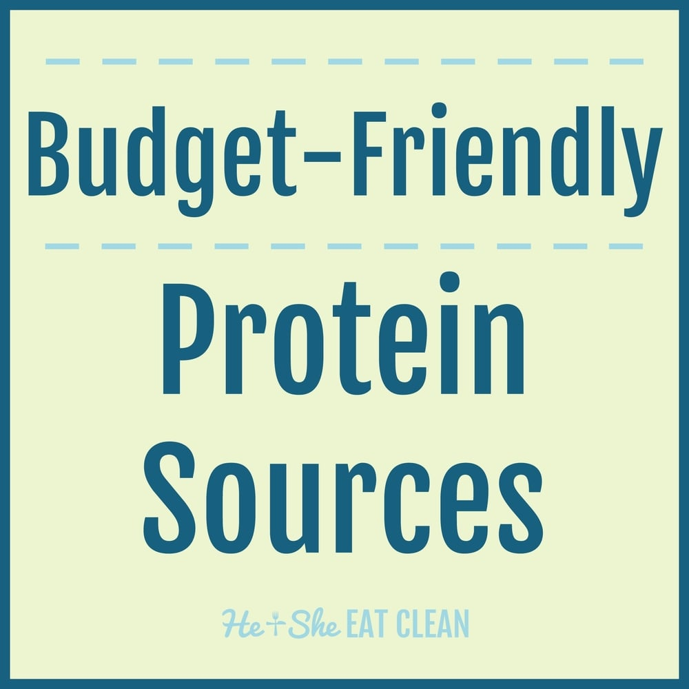 Budget-Friendly Protein Sources  | He and She Eat Clean