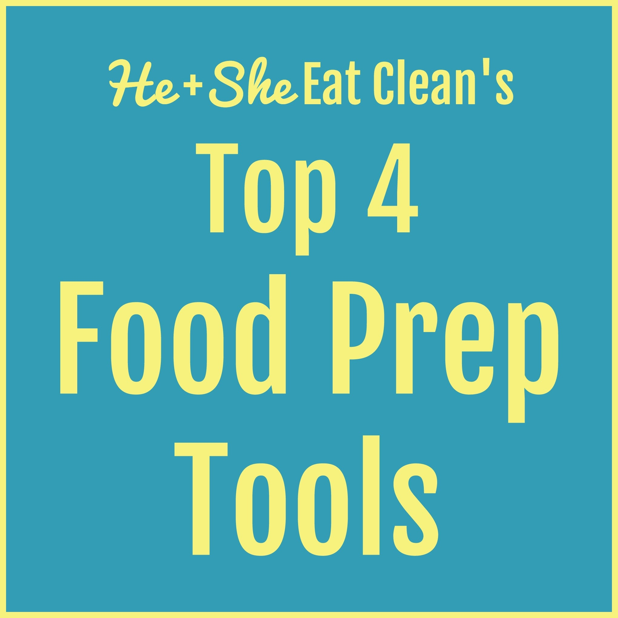 Our Top 4 Food Prep Tools
