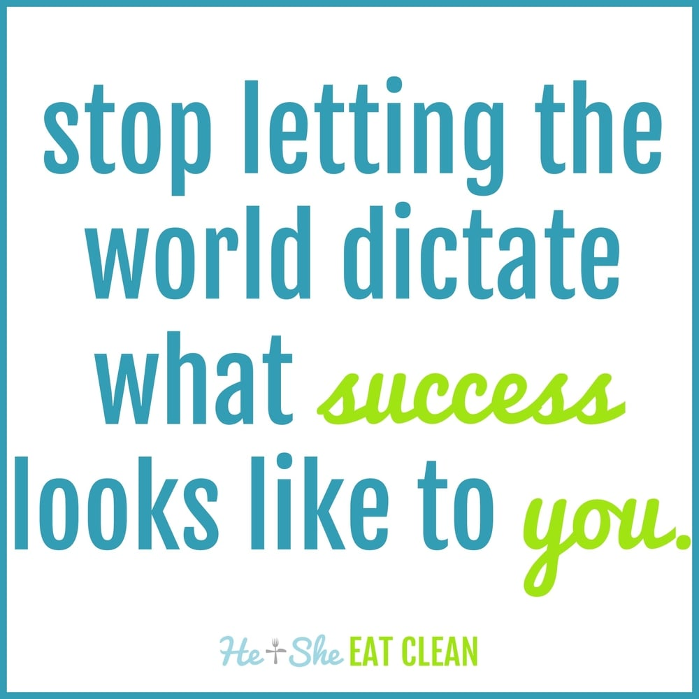Stop letting the world dictate what success looks like to you.