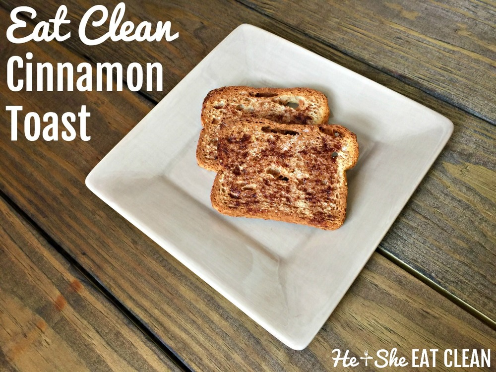 Clean Eat Recipe: Coconut Oil Cinnamon Toast | He and She Eat Clean