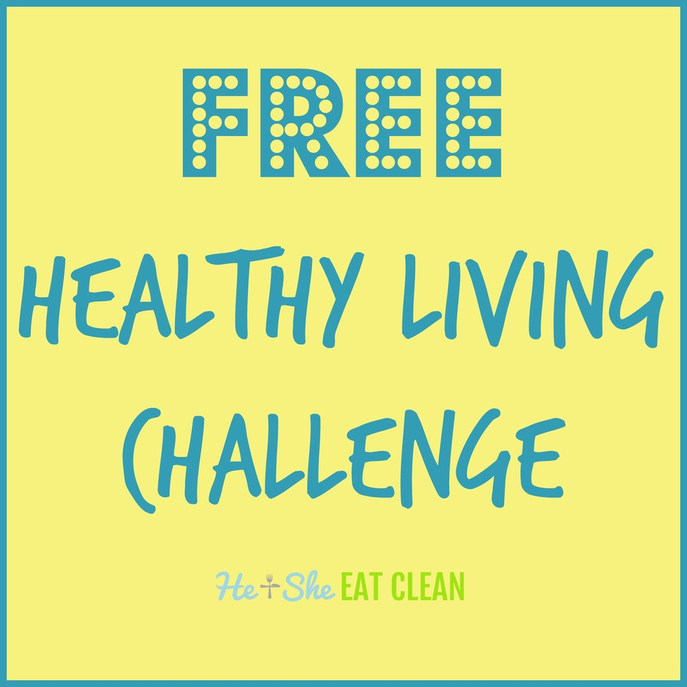 FREE Healthy Living Challenge | He and She Eat Clean