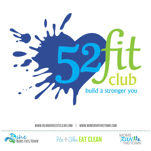 52 Fit Club | Moms RUN This Town | He and She Eat Clean