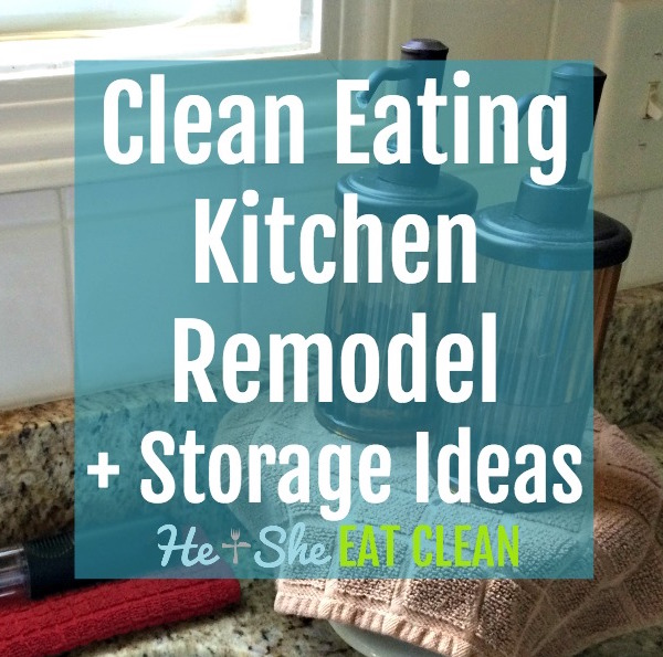 Clean Eating Kitchen Remodel + Storage Ideas | Healthy Recipes + Workout Plans | He and She Eat Clean