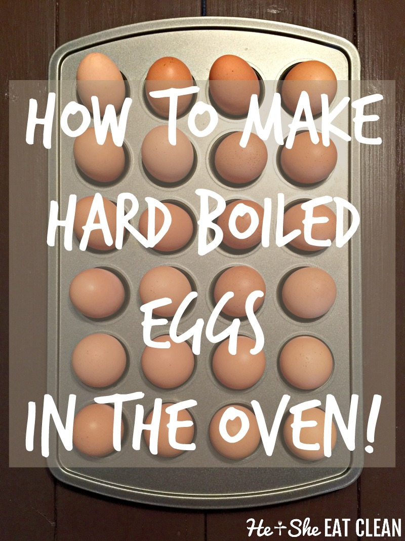 How to Make Hard Boiled Eggs in the Oven | He and She Eat Clean