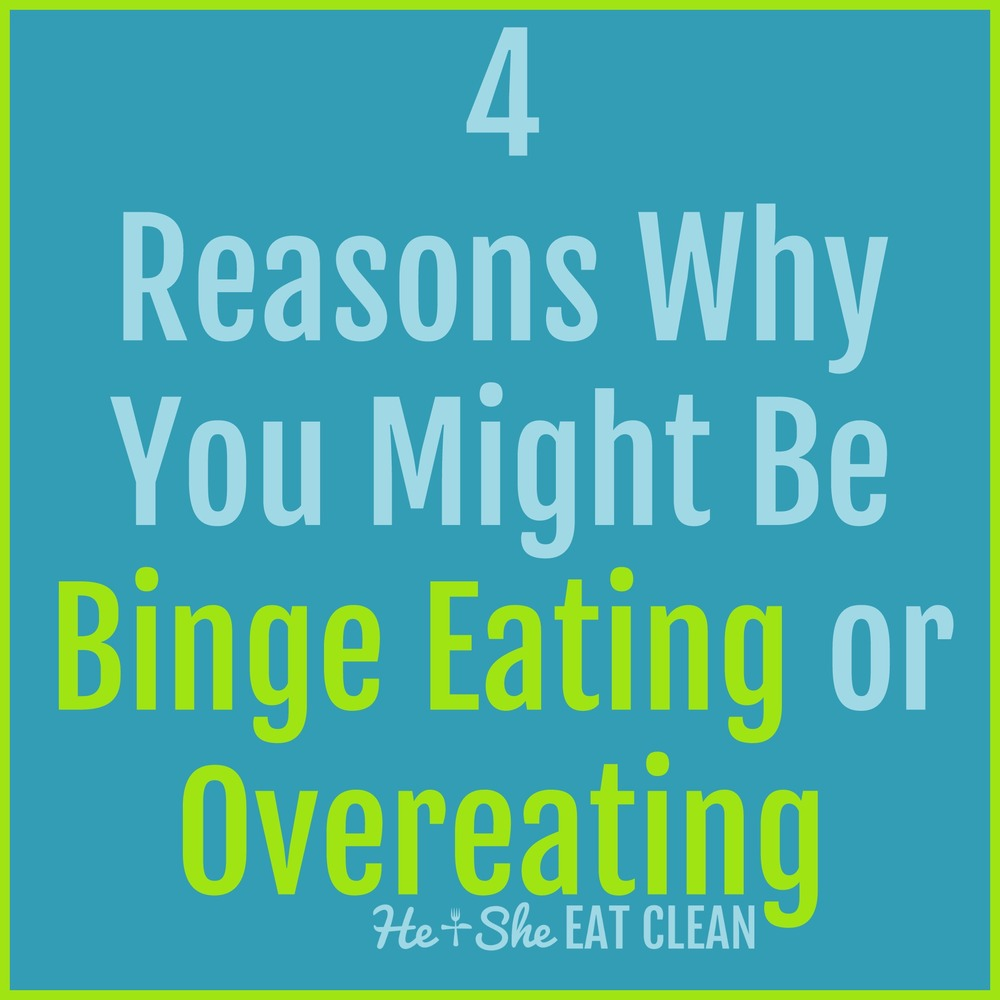 4 Reasons Why You Might Be Binge Eating or Overeating at Night | He and She Eat Clean