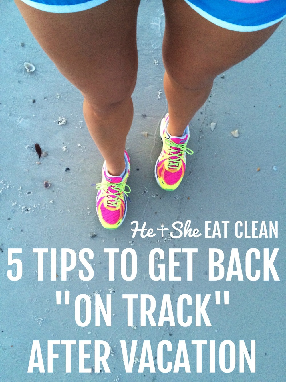 5 Tips to Get Back On Track After Vacation | He and She Eat Clean