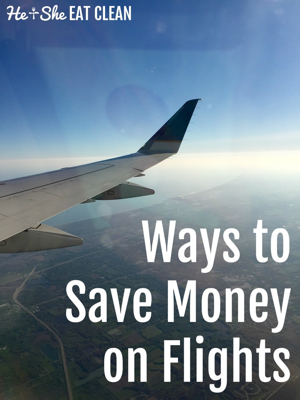 Ways to Save Money When Traveling - Flights | He and She Eat Clean