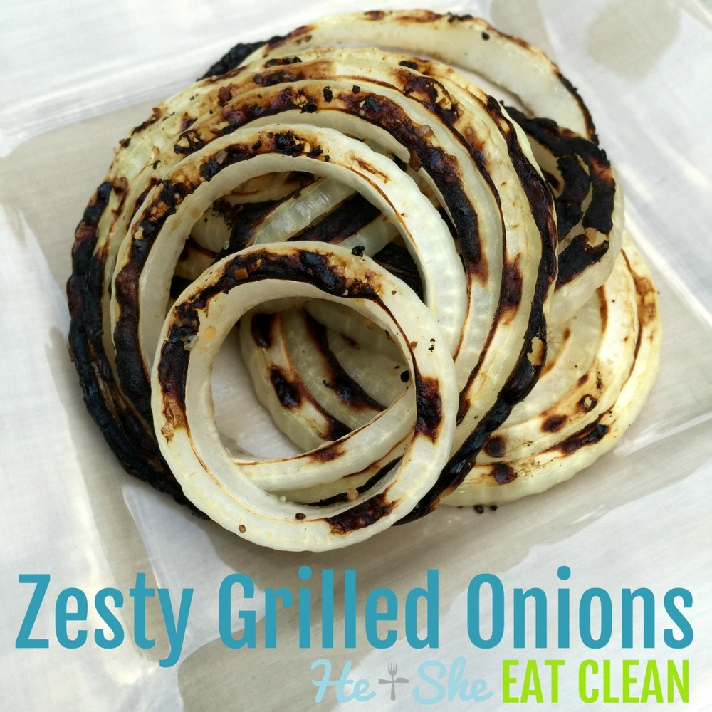 Clean Eat Recipe: Zesty Grilled Onions | He and She Eat Clean