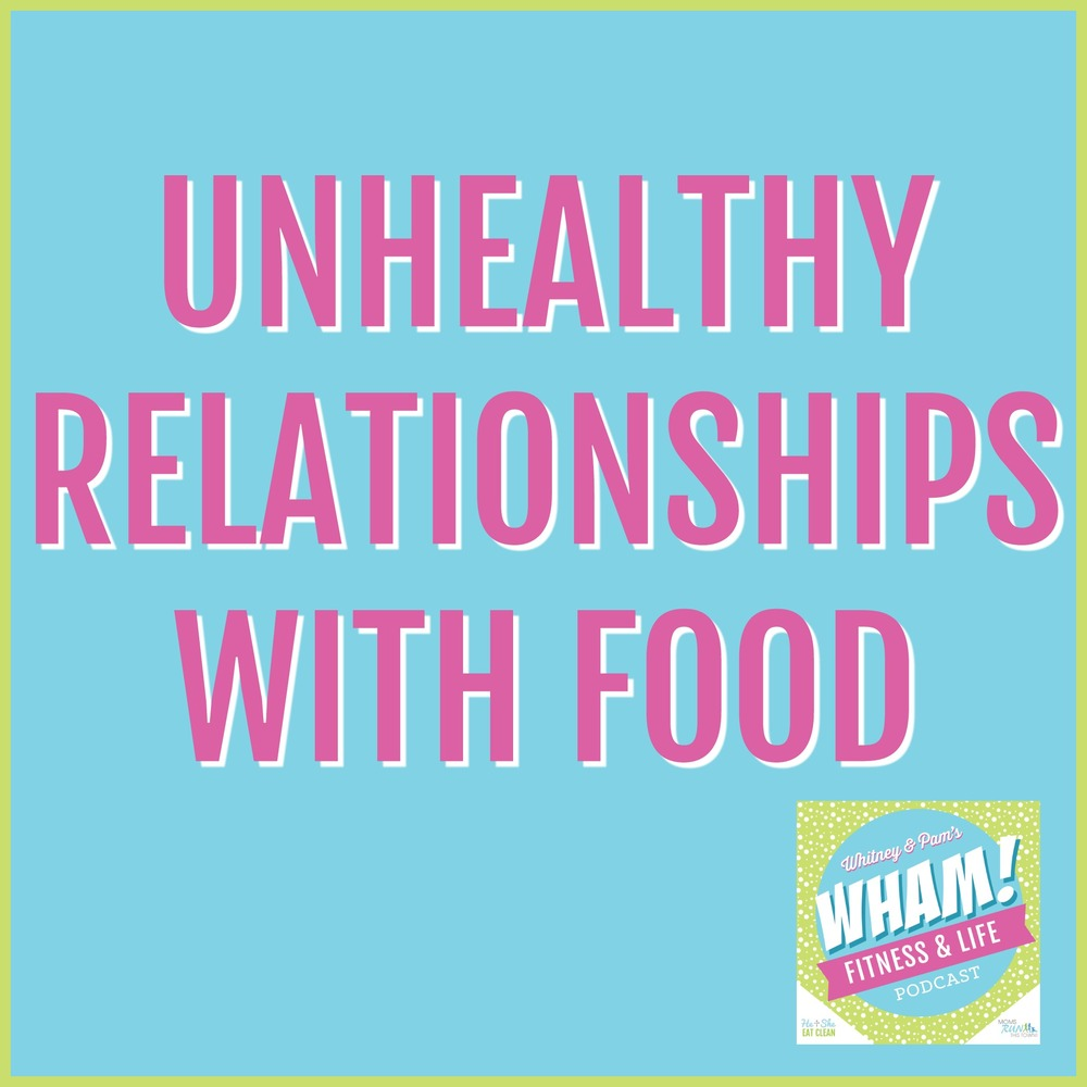 Unhealthy Relationships with Food | He and She Eat Clean