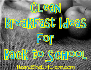 Clean Breakfast Ideas for Back to School | He and She Eat Clean